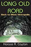img - for Long Old Road: Back to Black Metropolis Reprint edition by Cayton, Horace R. (2010) Paperback book / textbook / text book