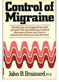 Control of Migraine, John B. Brainard, 0393009335
