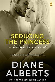 Seducing the Princess (Shillings Agency series) by [Alberts, Diane]