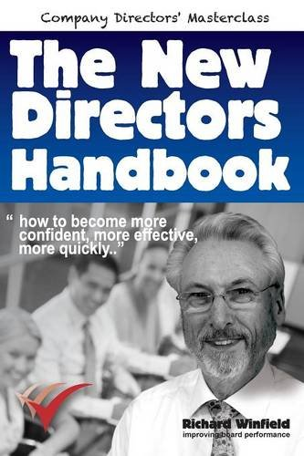 The New Directors Handbook: How to become more confident, more effective, more quickly (Company Directors Masterclass)