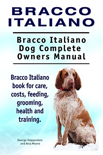 Bracco Italiano Dog. Bracco Italiano dog book for costs, care, feeding, grooming, training and health. Bracco Italiano dog Owners Manual. 1