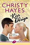 A Kiss by Design, Christy Hayes, 1625720084