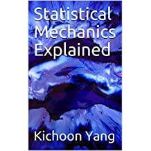 Statistical Mechanics Explained