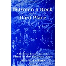 Between a Rock and a Hard Place: A Historical Geography of the Finns in the Sudbury Area