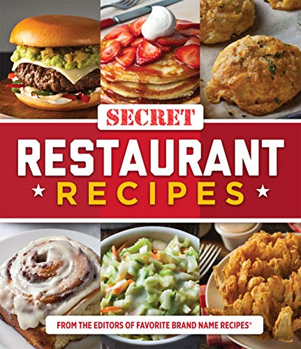 Secret Restaurant Recipes by Publications International Ltd.