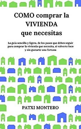 Cómo comprar la vivienda que necesitas: La guía sencilla y ligera ...