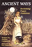 Ancient Ways: Reclaiming Pagan Traditions