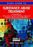 Study Guide to Substance Abuse Treatment : A Companion to the American Psychiatric Publishing Textbook of Substance Abuse Treatment, Fifth Edition, Muskin, Philip R., 1585625116