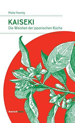 Kaiseki Die Weisheit Der Japanischen Kuche Mairisch Mono German