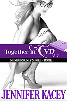 Together in Cyn (Members Only Series Book 1) by [Kacey,Jennifer]