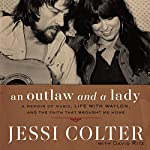 An Outlaw and a Lady: A Memoir of Music, Life with Waylon, and the Faith That Brought Me Home | Jessi Colter