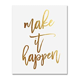 Make It Happen Gold Foil Decor Home Wall Art Print Inspirational Motivational Quote Metallic Poster 5 inches x 7 inches