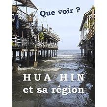 Hua Hin et sa région: Que voir ? (French Edition)