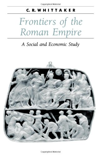 Frontiers of the Roman Empire: A Social and Economic Study (Ancient Society and History)