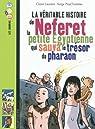 La véritable histoire de Neferet, la petite Egyptienne qui sauva le trésor du pharaon par Laurens