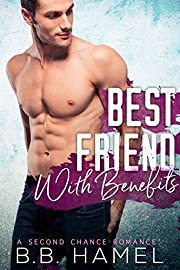 Best Friend With Benefits: A Second Chance Romance
