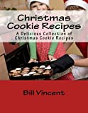 Christmas Cookie Recipes, Bill Vincent, 147913435X