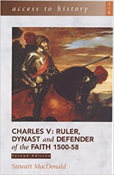 Book Charles V: Ruler, Dynast and Defender of the Faith, 1500-58 (Access to History)