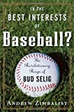 In the Best Interests of Baseball?, Andrew S. Zimbalist and Andrew Zimbalist, 0471735337