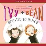 Ivy & Bean: Doomed to Dance | Annie Barrows