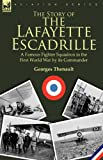 The Story of the Lafayette Escadrille, Georges Thenault, 0857060708