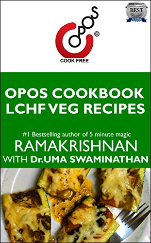 LCHF Veg Recipes: OPOS Cookbook by Dr.Uma  Swaminathan