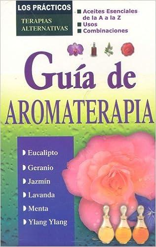 Descarga de libros de audio de Rapidshare. Guia de Aromaterapia (Los Practicos: Terapias Alternativas) 9706669000 in Spanish DJVU