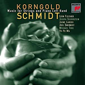 Korngold / Schmidt: Music for Strings and Piano Left Hand