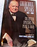 Churchill Speaks 1897-1963: Collected Speeches in Peace & War