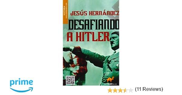 Desafiando a HItler (Tombooktu Historia): Amazon.es: Jesús Hernández Martínez: Libros