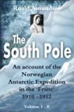 Front cover for the book The South Pole: An Account of the Norwegian Antarctic Expedition in the Fram, 1910-1912 by Roald Amundsen