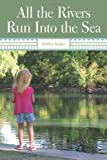 All the Rivers Run into the Sea, Kathleen Stauffer, 1449711170