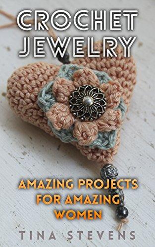 Crochet Jewelry Amazing Projects For Amazing Women Crochet