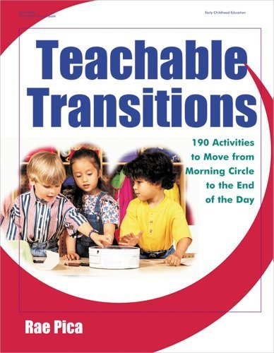 Teachable Transitions: 190 Activities to Move from Morning Circle to the End of the Day by Rae Pica (2003-05-01)