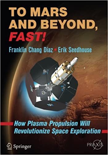 To Mars and Beyond, Fast!: How Plasma Propulsion Will