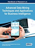 img - for Handbook of Research on Advanced Data Mining Techniques and Applications for Business Intelligence (Advances in Business Information Systems and Analytics) book / textbook / text book