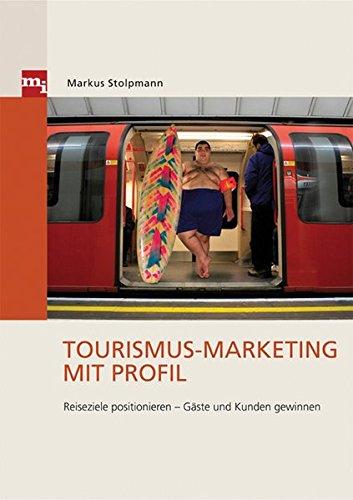 Tourismus-Marketing mit Profil. Reiseziele positionieren - Gäste und Kunden gewinnen Gebundenes Buch – November 2007 Markus Stolpmann mi-Fachverlag 3636031058 Einzelne Wirtschaftszweige