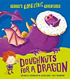 Doughnuts for a Dragon (George's Amazing Adventures)