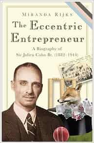 The Eccentric Entrepreneur Sir Julien Cahn Businessman border=