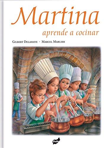 Martina Aprende A Cocinar: Amazon.es: Gilbert Delahaye ...