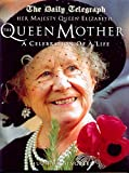 Her Majesty Queen Elizabeth the Queen Mother: A Celebration of a Life