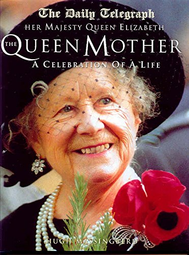 Her Majesty Queen Elizabeth the Queen Mother: A Celebration of a Life by Macmillan UK