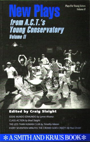 New Plays from A.C.T.'s Young Conservatory, Vol. 2 (Young Actors Series)