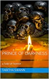 Prince of Darkness: a tale of horror