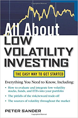 All About Low Volatility Investing (All About Series): Peter