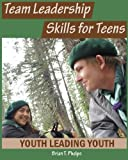 Team Leadership Skills for Teens: Youth Leading Youth