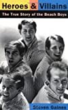 Heroes And Villains: The True Story Of The Beach Boys