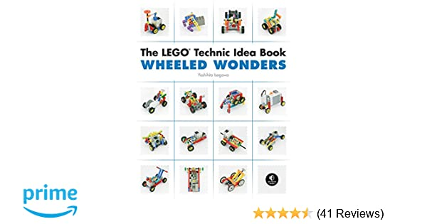 The Lego Technic Idea Book Wheeled Wonders Yoshihito Isogawa