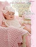 Patricia Kristoffersen's Beautiful Borders Baby Blankets, , 159012216X
