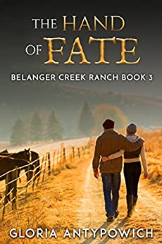 The Hand of Fate (The Belanger Creek Ranch Series Book 3) by [Antypowich, Gloria]